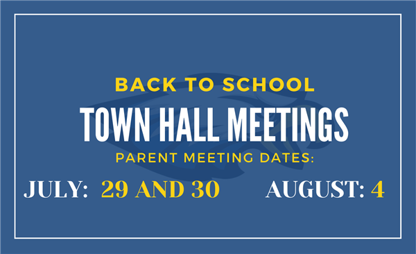 Back to School Town Hall Meeting Dates